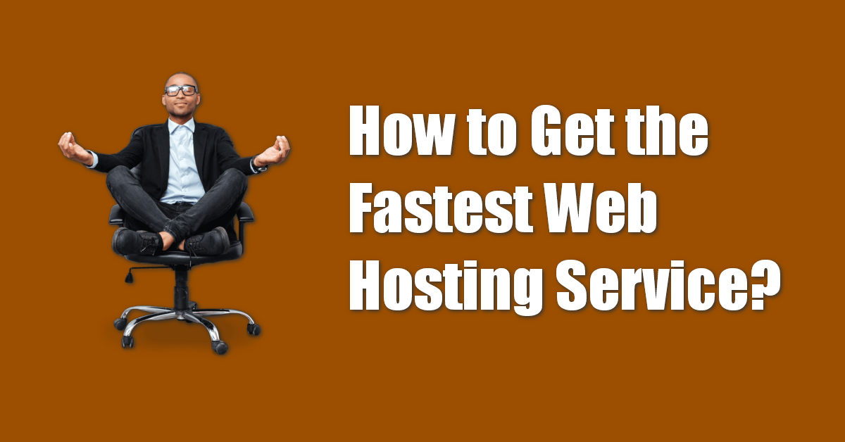 How to Get the Fastest Web Hosting Service
