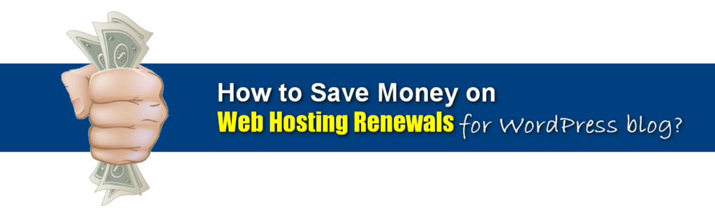 how to save money on web hosting renewals for wordress users