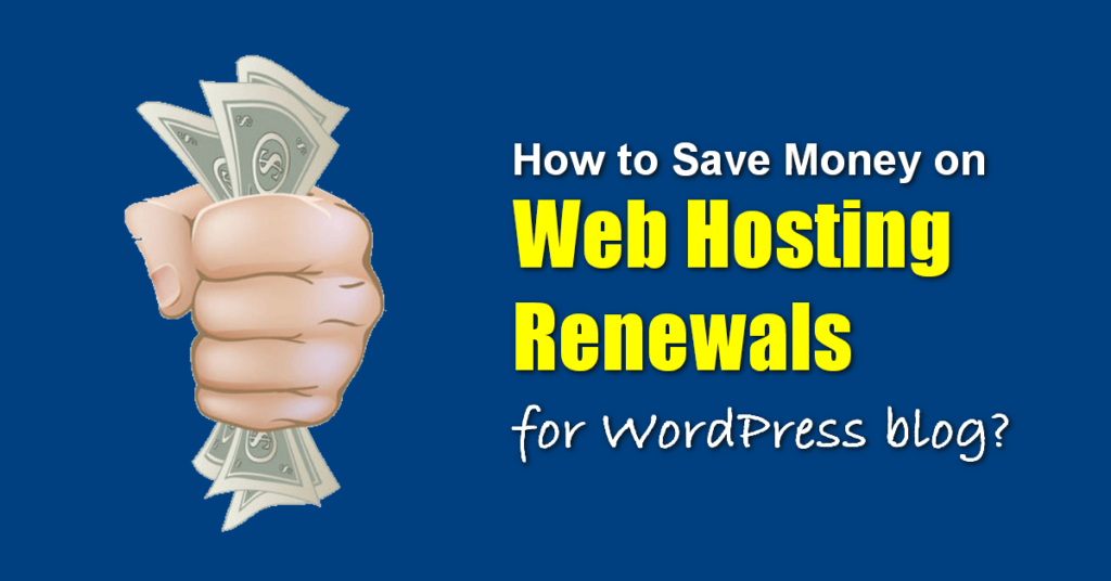 how to save money on webhosting renewals for WordPress users